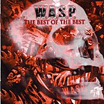 W.A.S.P. The Best Of The Best, 1984-2000