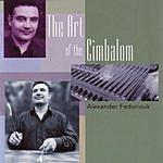 Alexander Fedoriouk The Art Of The Cimbalom