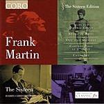 The Sixteen Frank Martin