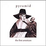 Pyramid The First American