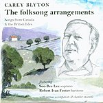 David Campbell Folksong Arrangements Of Carey Blyton