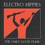 Electro Hippies The Only Good Punk Is A Dead One