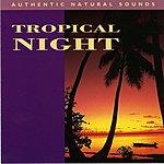Natural Sounds Tropical Night