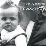 Hugh Cornwell Guilty