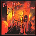 W.A.S.P. Live...In The Raw