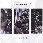 Basement 3 Rising