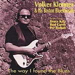 Volker Klenner & His Boston Bluesfriends The Way I Found The Blues