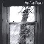 Far From Words Be Nameless EP