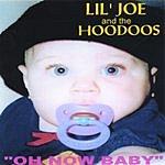 Lil' Joe & The Hoodoos Oh Now Baby