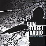 Gun Street Radio A Fine Line Between
