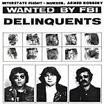 The Delinquents It Is What It Ain't
