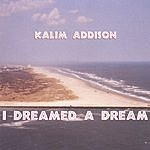 Kalim Addison I Dreamed A Dream
