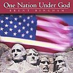 Brent Bingham One Nation Under God
