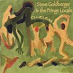 Steve Goldberger & The Fringe Locals Clueless