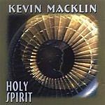 Kevin Macklin Holy Spirit