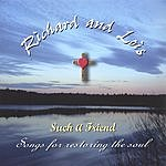 Richard & Lois Such A Friend: Songs For Restoring The Soul