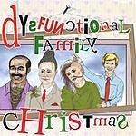 Dysfunctional Family Band Dysfunctional Family Christmas