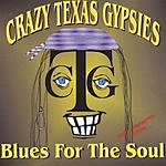 Crazy Texas Gypsies Blues For The Soul