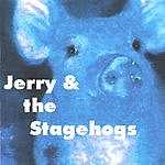 Jerry & The StageHogs Jerry & The StageHogs