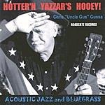 Chris 'Uncle Gus' Gussa Hotter'n Yazzar's Hooey!