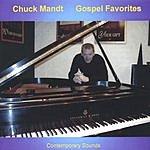 Chuck Mandt Contemporary Sounds Of Gospel Favorites