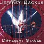 Jeffrey Backus Different Stages: Stage One