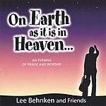 Lee Behnken & Friends On Earth As It Is In Heaven...