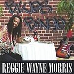 Reggie Wayne Morris Blues Binge