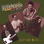 Delgado Brothers Let's Get Back...
