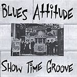 Blues Attitude Show Time Groove