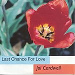 Joi Cardwell Last Chance For Love