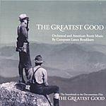 Lance Bendiksen The Greatest Good: Soundtrack Of The Documentary Film