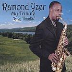 Ramond Yzer My Tribute 'Give Thanks'