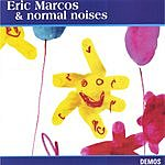Eric Marcos & Normal Noises Demos