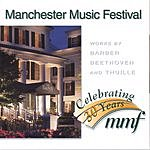 Eroica Records Present Manchester Music Festival: Beethoven, Barber And Thuille