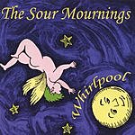 The Sour Mournings Whirlpool