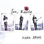 Mark Brine For Karrie