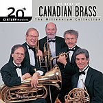 The Canadian Brass 20th Century Masters - The Millennium Collection: The Best Of Canadian Brass