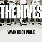 The Hives Walk Idiot Walk