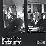 The Roues Brothers Undaunted