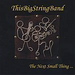 This Big String Band The Next Small Thing...