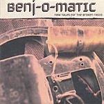 Benj-O-Matic New Tales For The Broken Radio