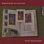 Nate Newcomer Edgewater Alienation