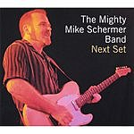 The Mighty Mike Schermer Band Next Set