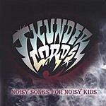 The Thunderlords Noisy Songs For Noisy Kids