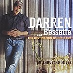 Darren Bessette & The Destination Bound Band Ten Thousand Miles