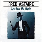 Fred Astaire Let's Face The Music