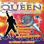 Queen Karaoke Queen: We Are The Champions