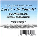Kevin Wright Diet, Weight Loss, Fitness, And Exercise: Listen And Get Motivated Until You Lose 5-10 Pounds!