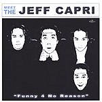 Jeff Capri Funny 4 No Reason